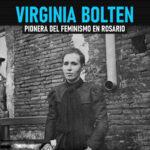Virginia Bolten y los inicios del feminismo en Rosario