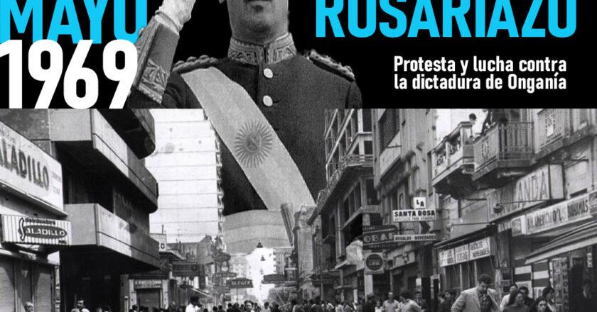A 52 años del primer Rosariazo: protesta y lucha contra la dictadura de Onganía