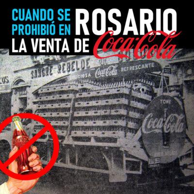 Cuando se prohibió la venta de Coca Cola en Rosario