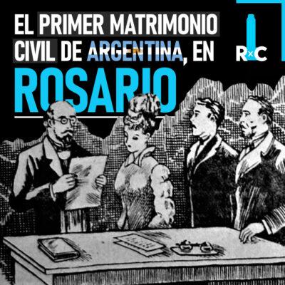 ¿Sabías que el primer matrimonio civil de Argentina se realizó en Rosario?