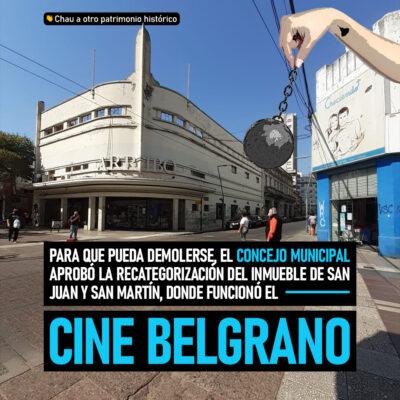 Desaparecerá otro patrimonio histórico: el Concejo aprobó la recategorización el ex cine Belgrano